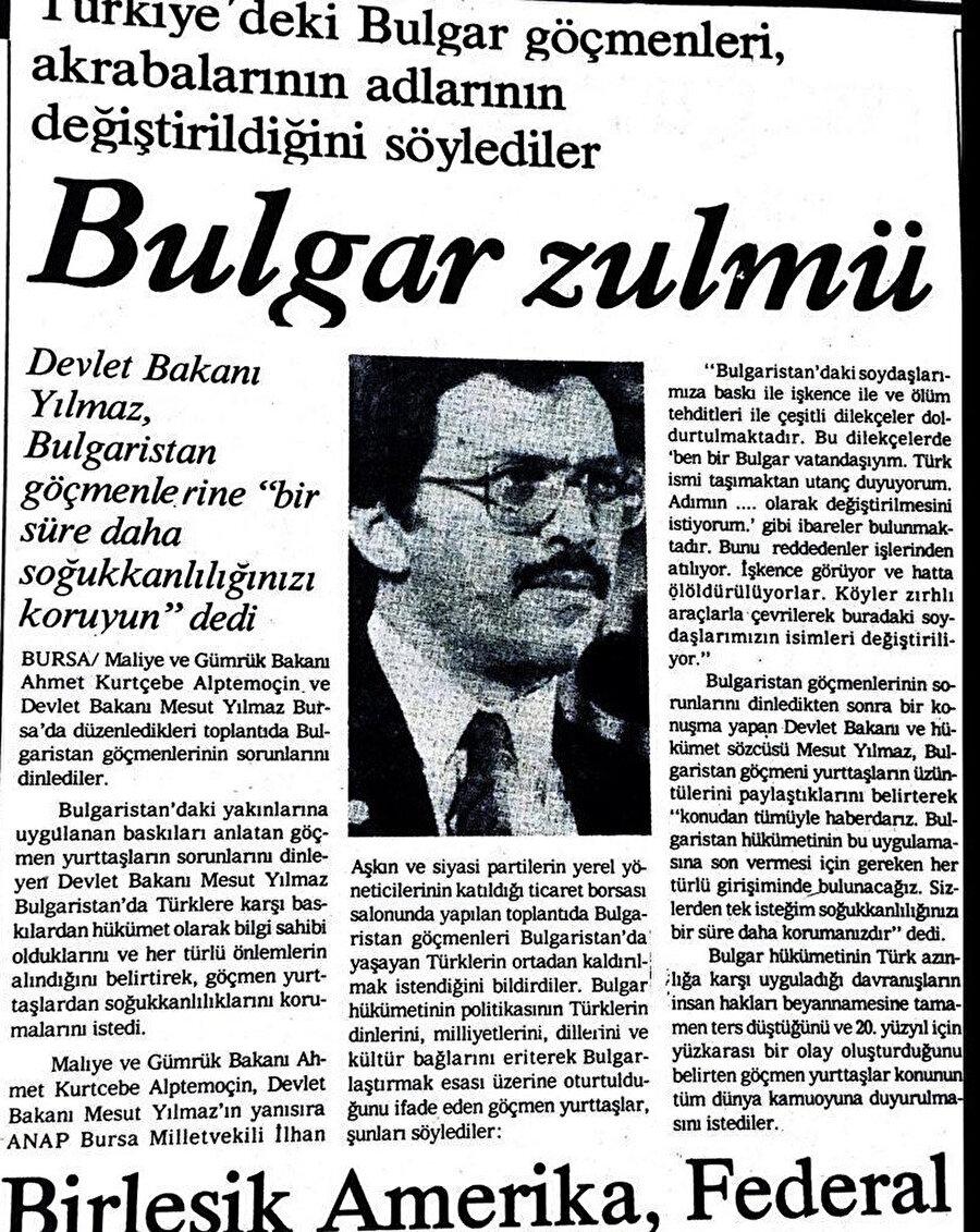 O dönem Devlet Bakanı olan Mesut Yılmaz'ın Bulgaristan'da zulüm gören Bulgarlarla ilgili açıklaması.
