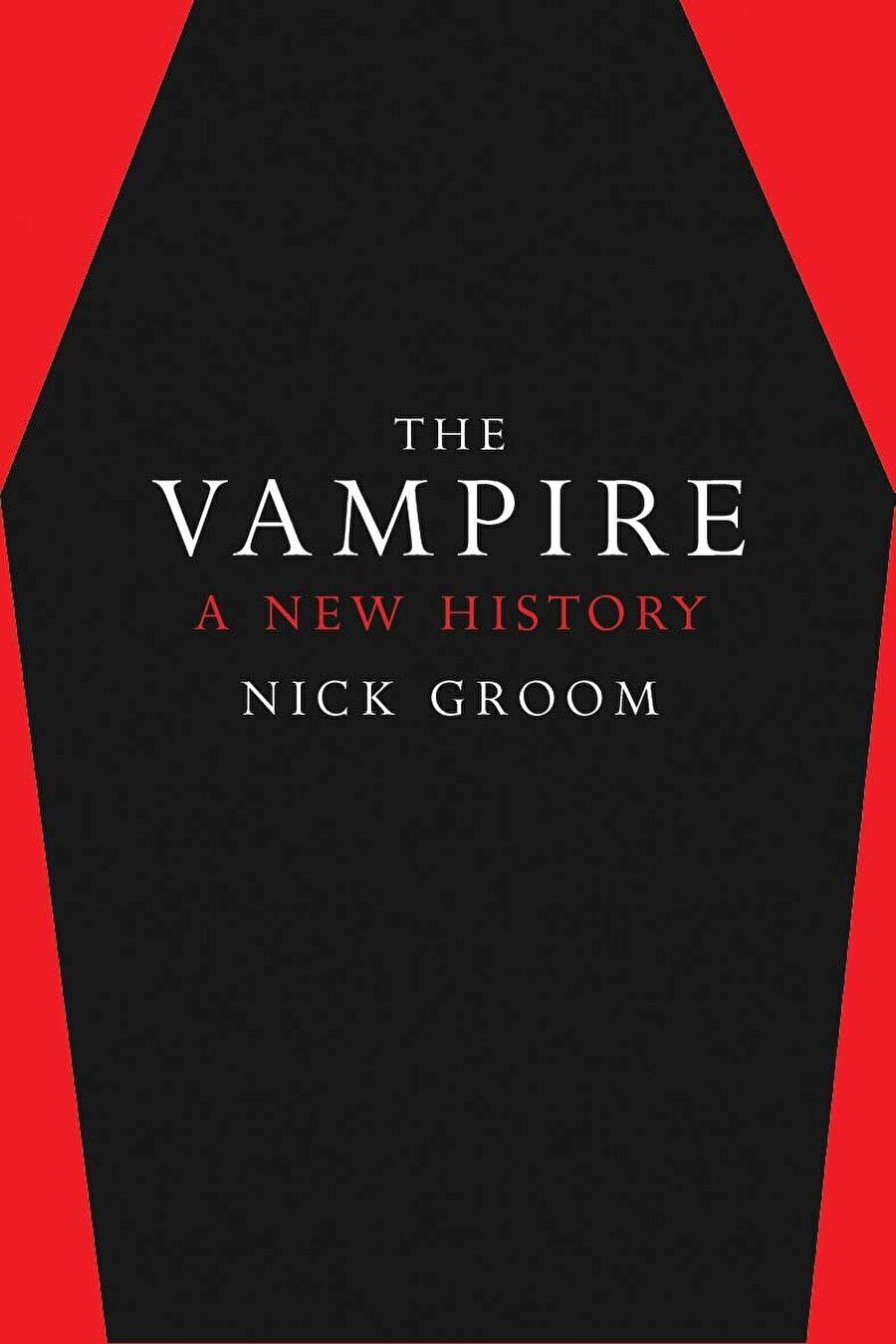 Nick Groom, The Vampire: A New History, Yale University Press, 2018
