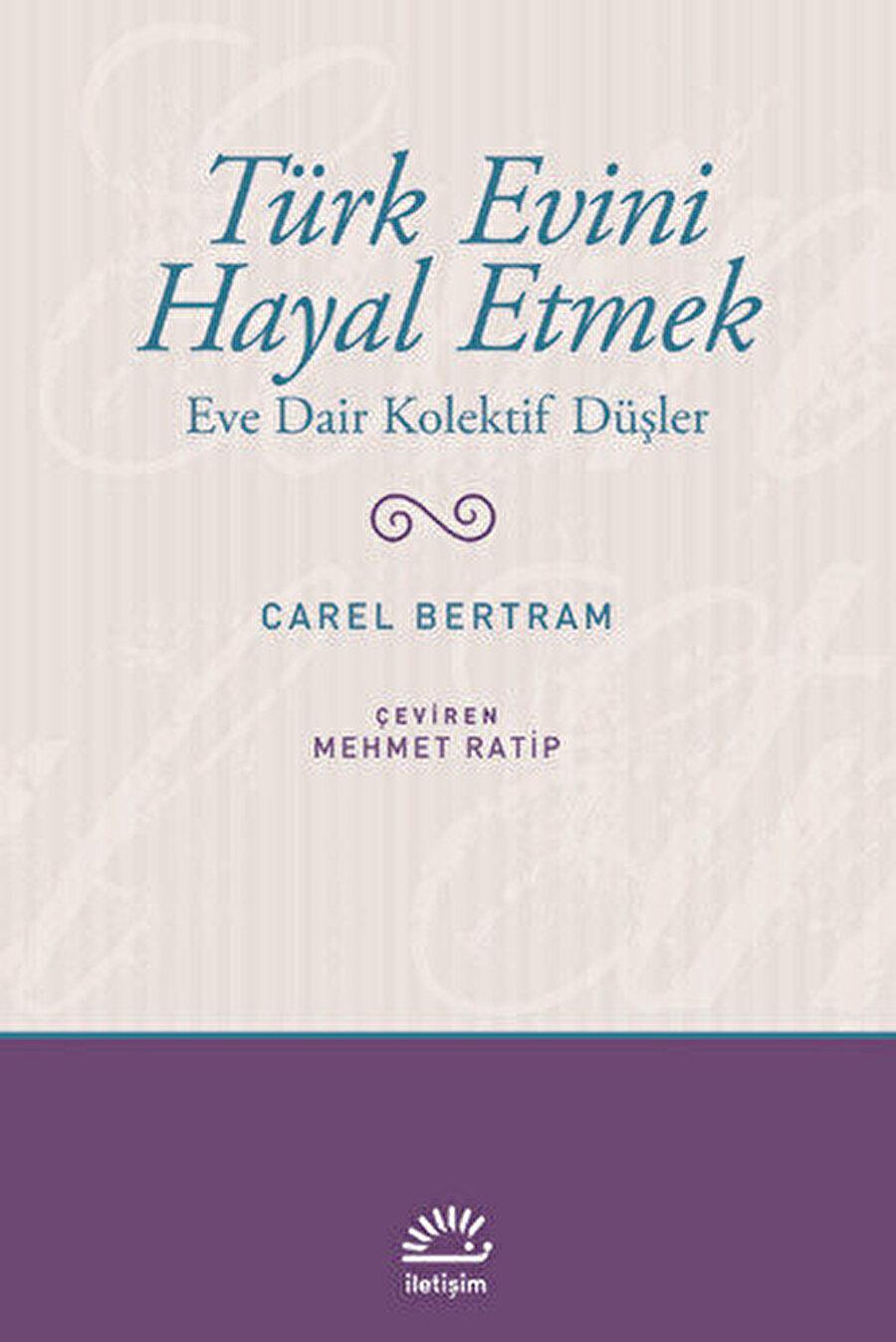 Türk Evini Hayal Etmek, Carel Bertram