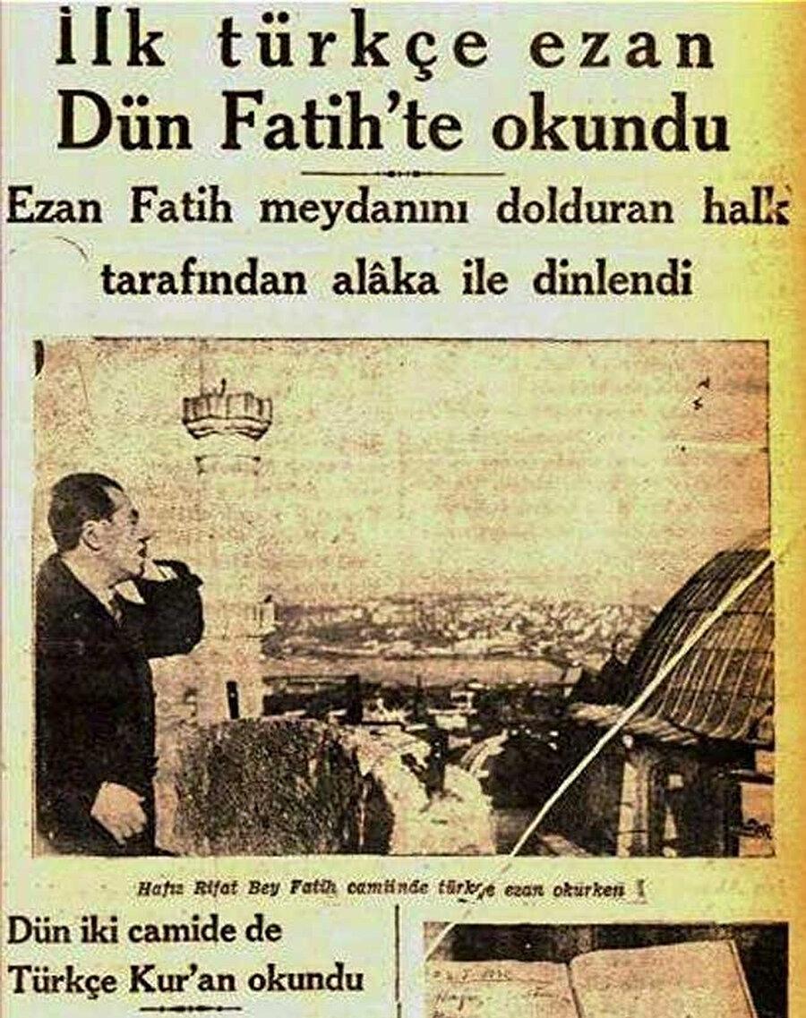 İlk 'Türkçe Ezan' 29 Ocak 1932'de Fatih Camii'nde Hafız Rıfat tarafından okundu ve 18 sene sürdü...