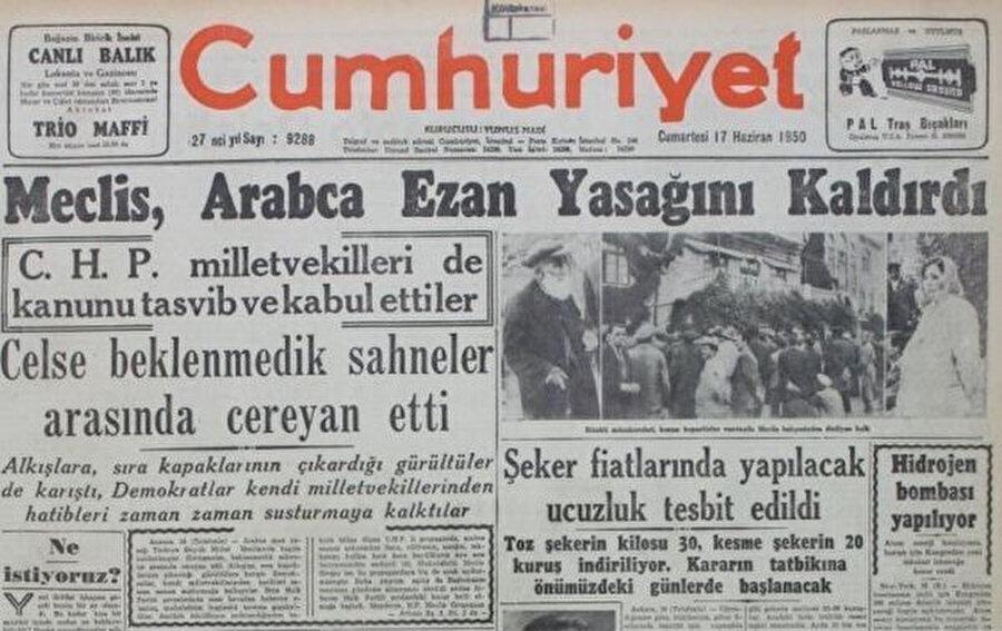 CHP'nin tek parti döneminde uygulamaya soktuğu Arapça ezan okuma yasağı Adnan Menderes hükümeti tarafından 16 Haziran 1950'de kaldırılmıştı...