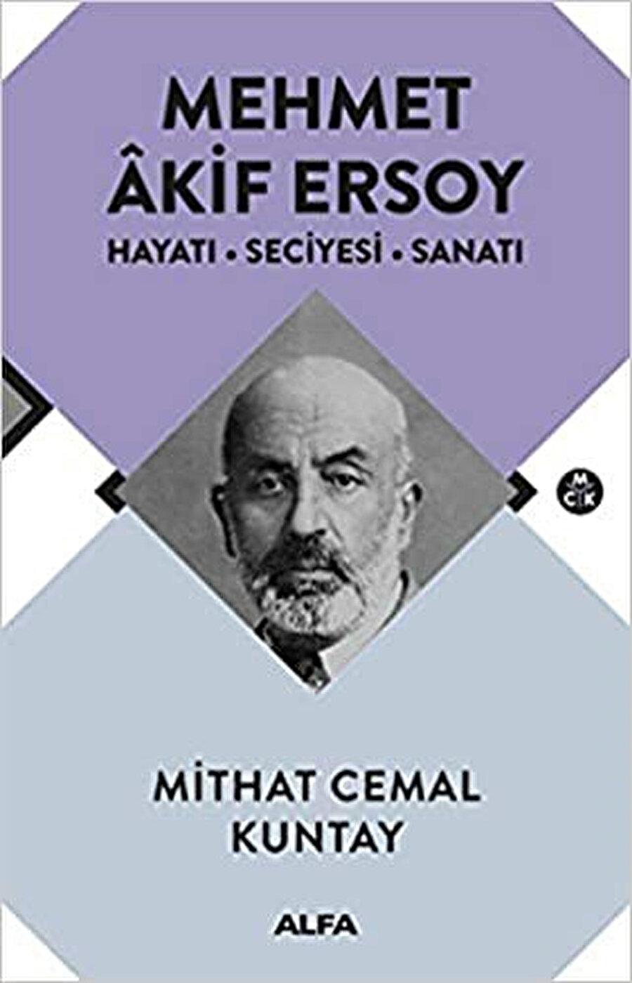 Mithat Cemal'in yazmış olduğu Mehmet Akif kitabının ayrı bir önemi vardır.