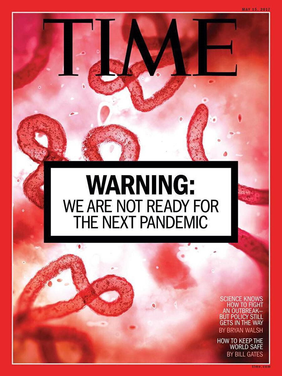 """4 Mayıs 2017 tarihli Time dergisinin kapağı, """"Uyarı: Gelecek salgına hazırlıklı değiliz"""" başlığıyla verildi"""