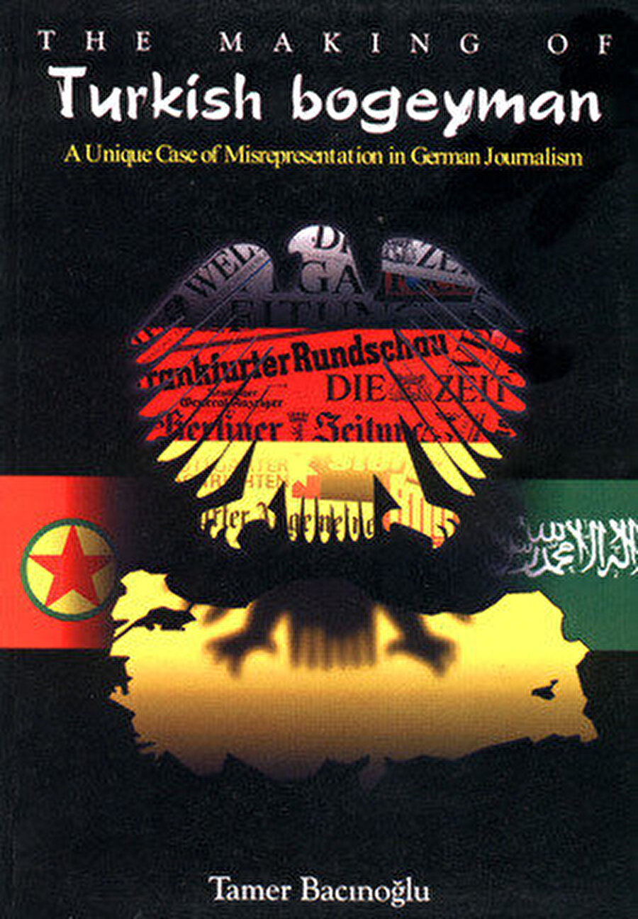 Tamer Bacınoğlu, The Making of a Turkish Bogeyman. A Unique Case of Misrepresentation in German Journalism