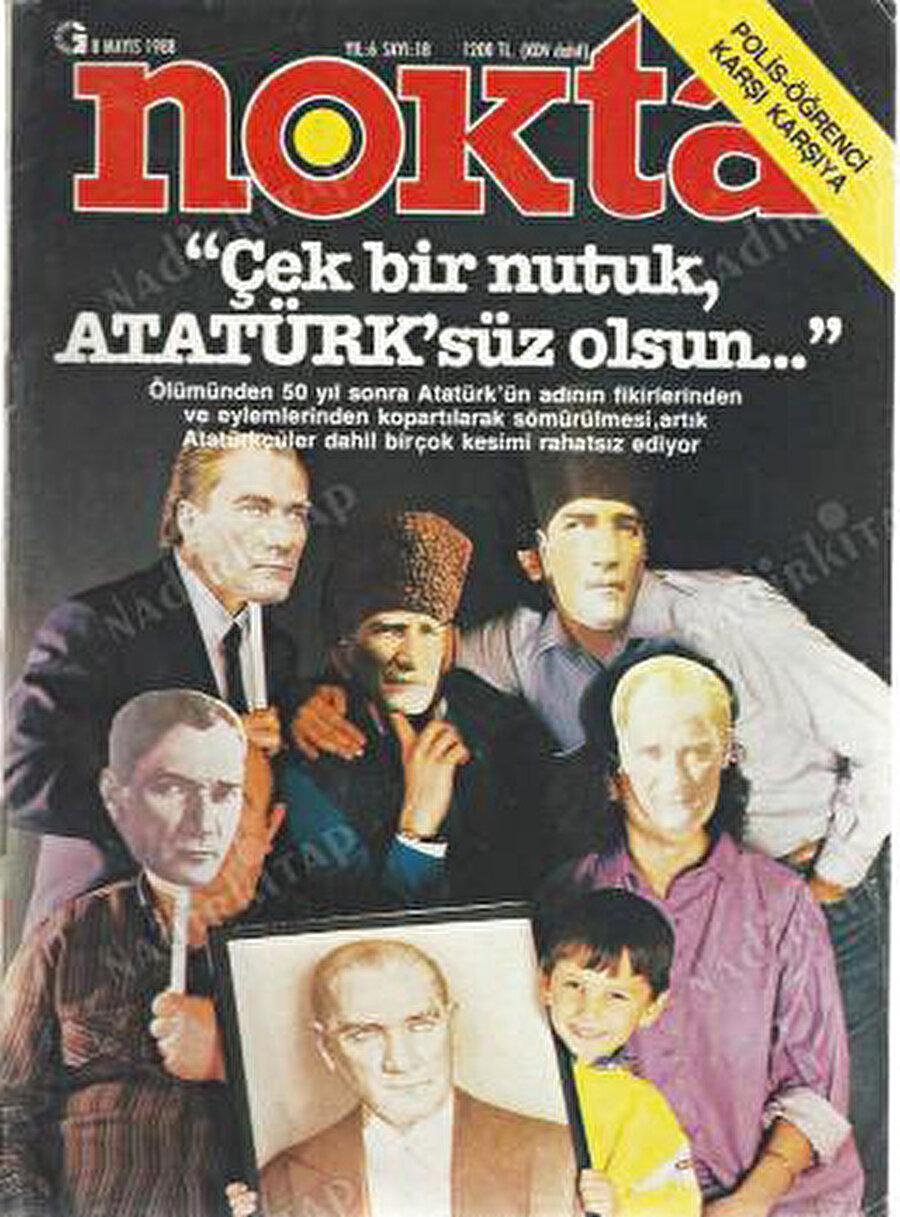 """8 Mayıs 1988 tarihli Nokta dergisi: """"Çek bir nutuk Atatürk'süz olsun"""""""