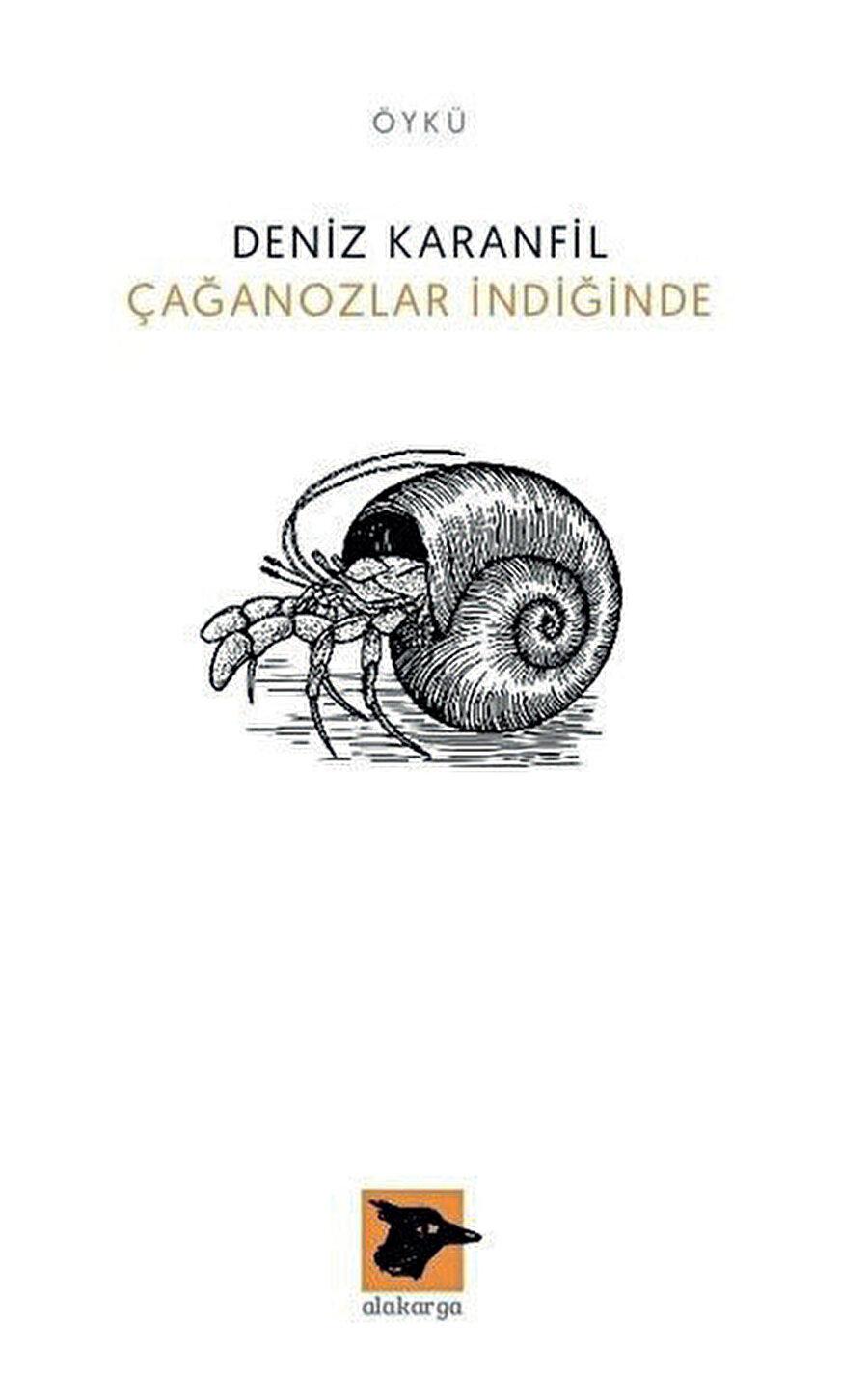 Çağanozlar İndiğinde, Deniz Karanfil'in ikinci öykü kitabı.