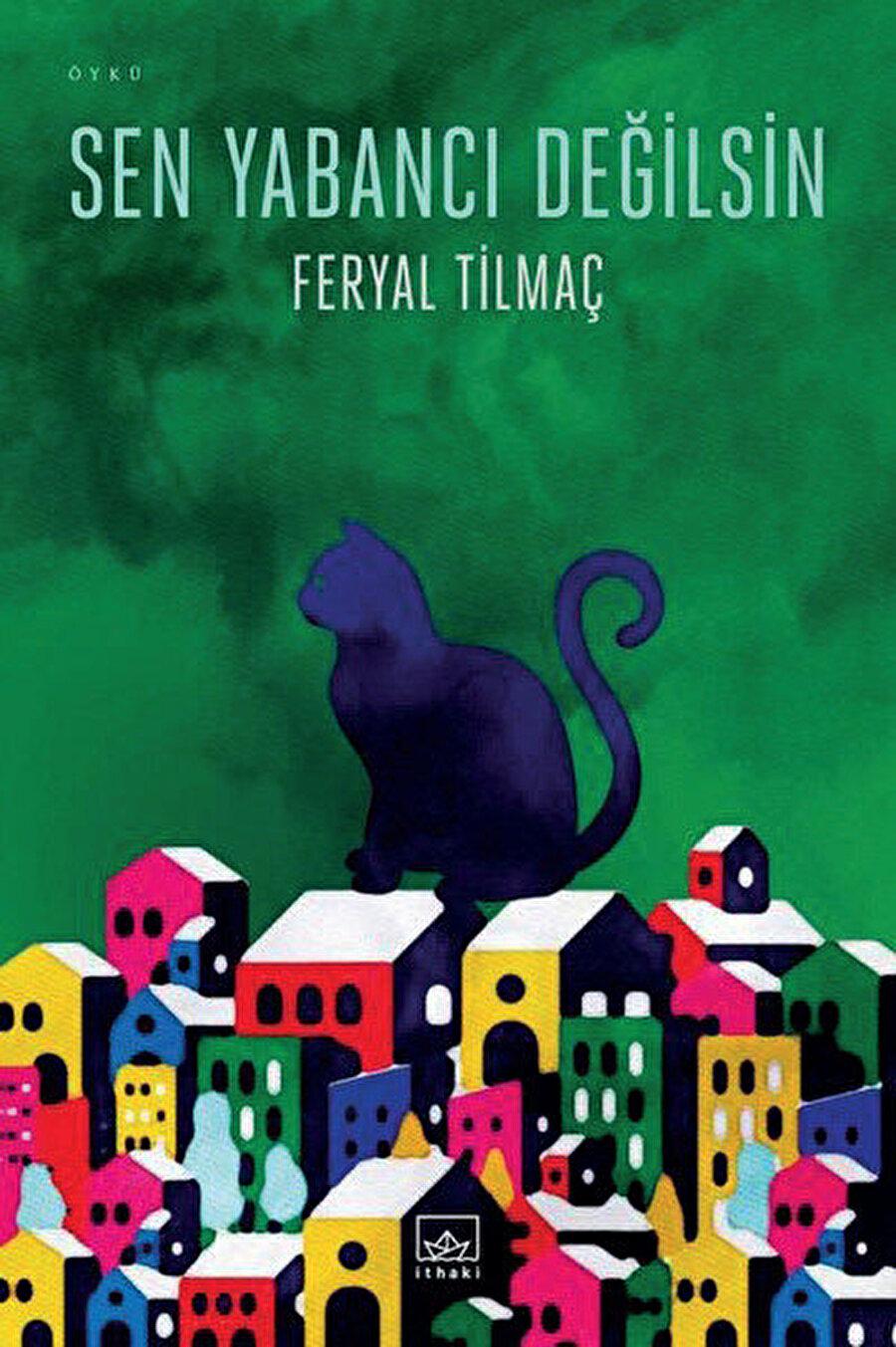 Feryal Tilmaç'ın yeni öykü kitabı Sen Yabancı Değilsin İthaki Yayınları'dan çıktı.