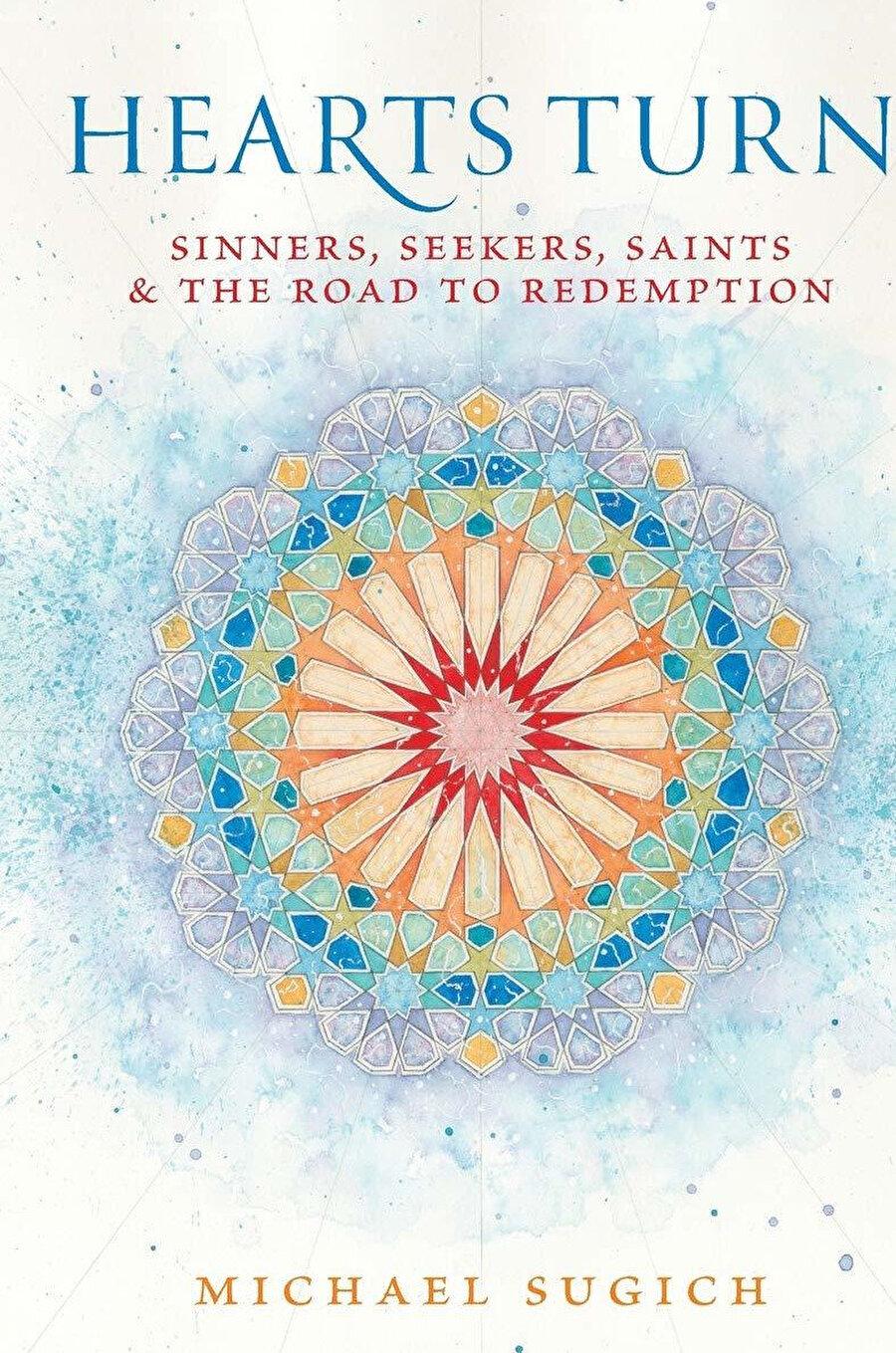 Kalpler Döner (Hearts Turn), bir Kur'an terimi olan tövbe fiilinin derinlemesine araştırmasıdır.