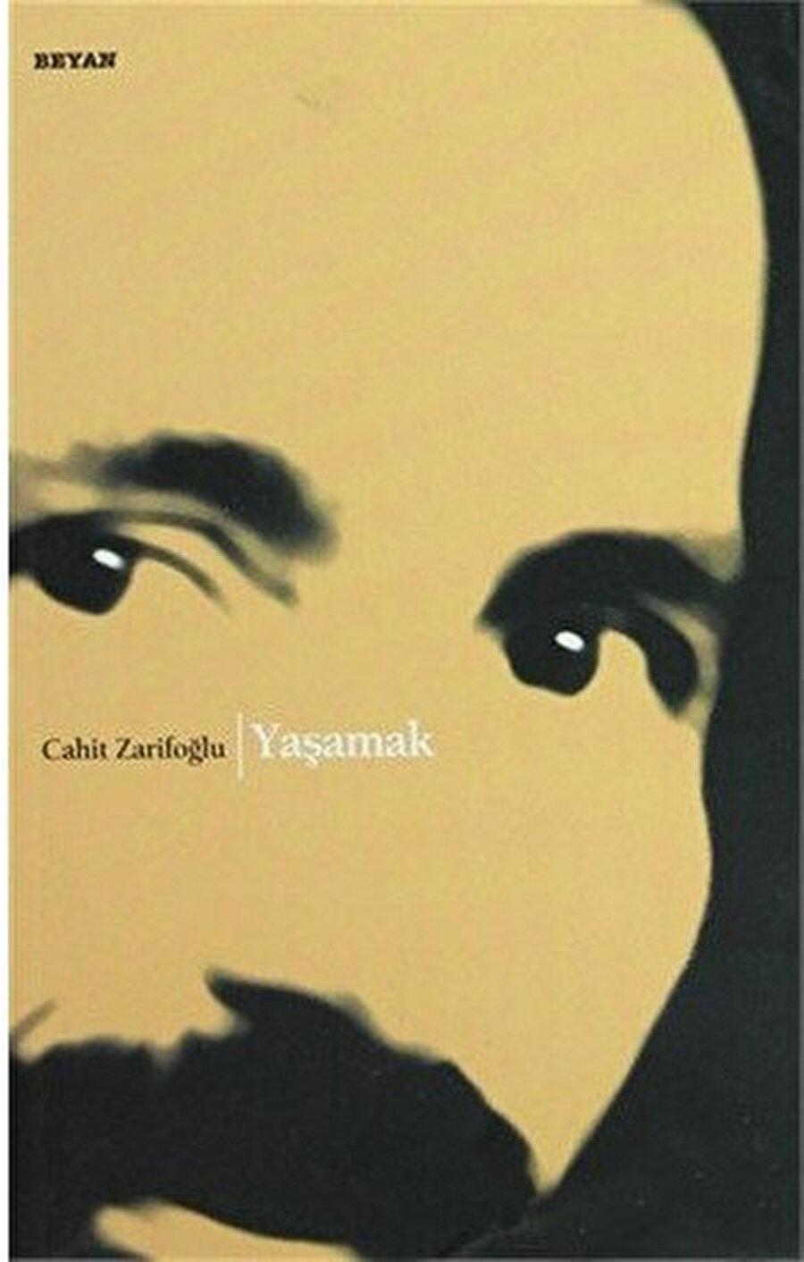 """Zarifoğlu şiirlerine sonradan hayatımda yine çok önemli bir yere sahip olacak """"yaşamak""""tan önce girdim."""