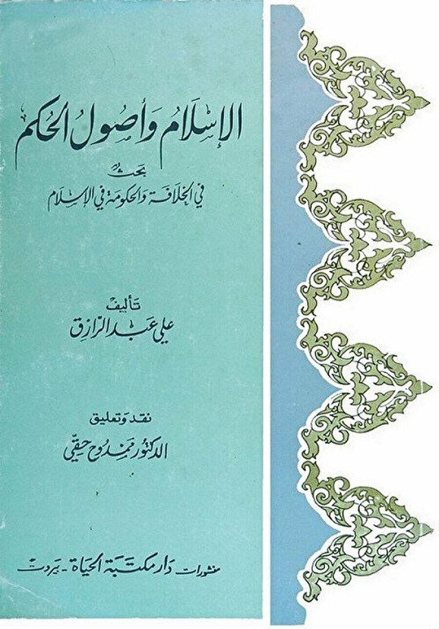 """Ali Abdürrâzık'ın """"el-İslâm ve uṣûlü'l-ḥükm"""" adlı eseri."""