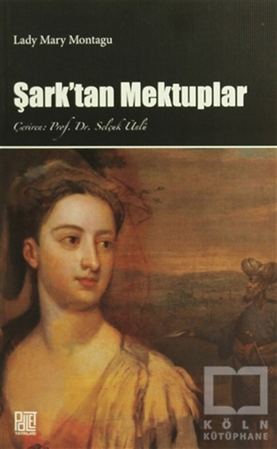 Mary Wortley Montagu, Şark'tan Mektuplar
