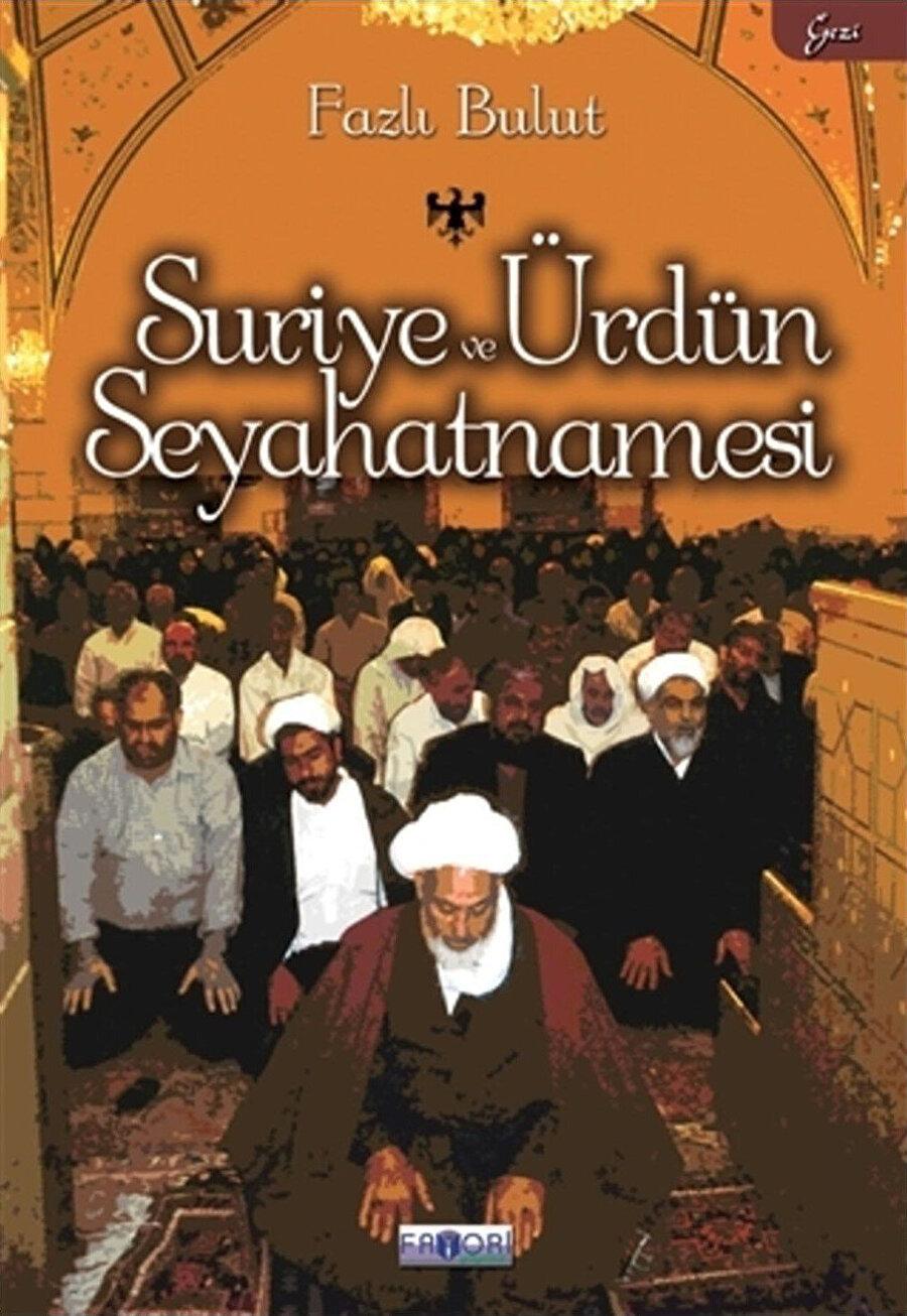 Fazlı Bulut'un 'Suriye ve Ürdün Seyahatnamesi' kitabı.