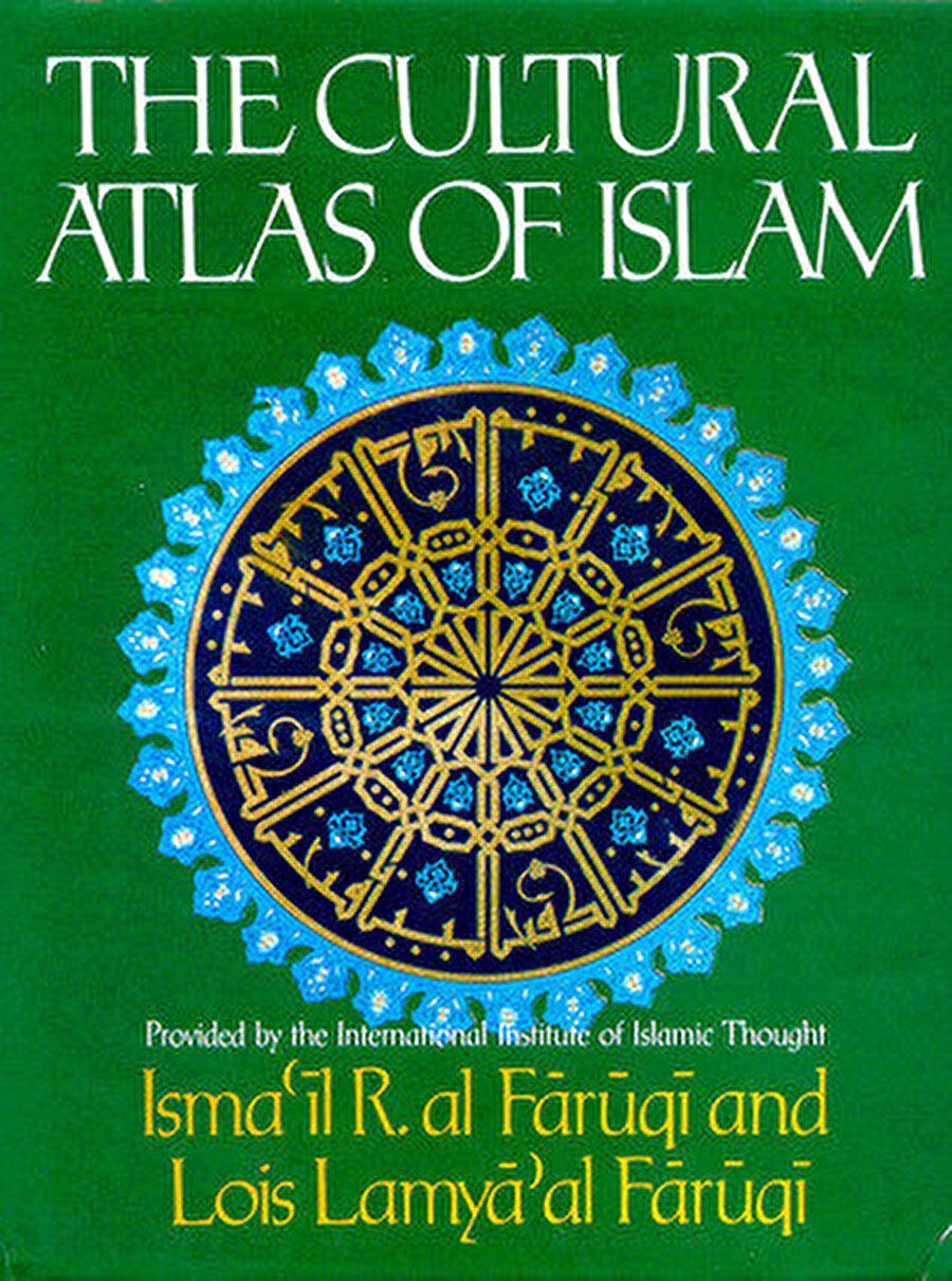 İsmail Raci el-Faruki'nin eşi ile birlikte kaleme aldığı İslam Kültür Atlası.
