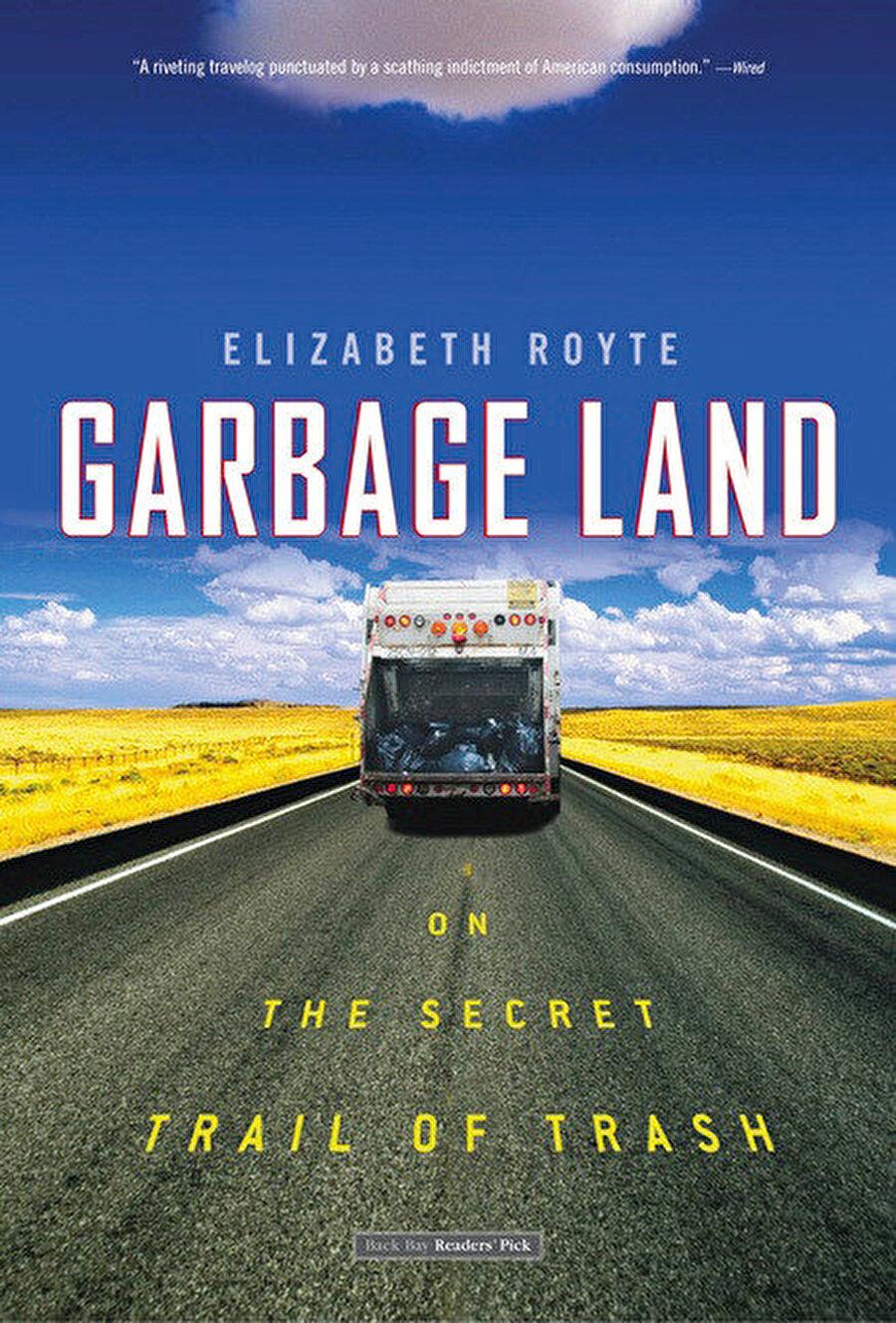 Elizabeth Royte, Garbage Land: On the Secret Trail of Trash