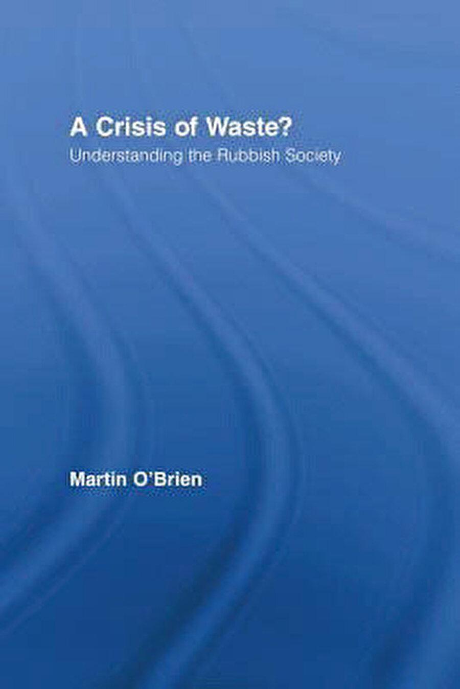 Martin O'Brien, The Crisis of Waste?