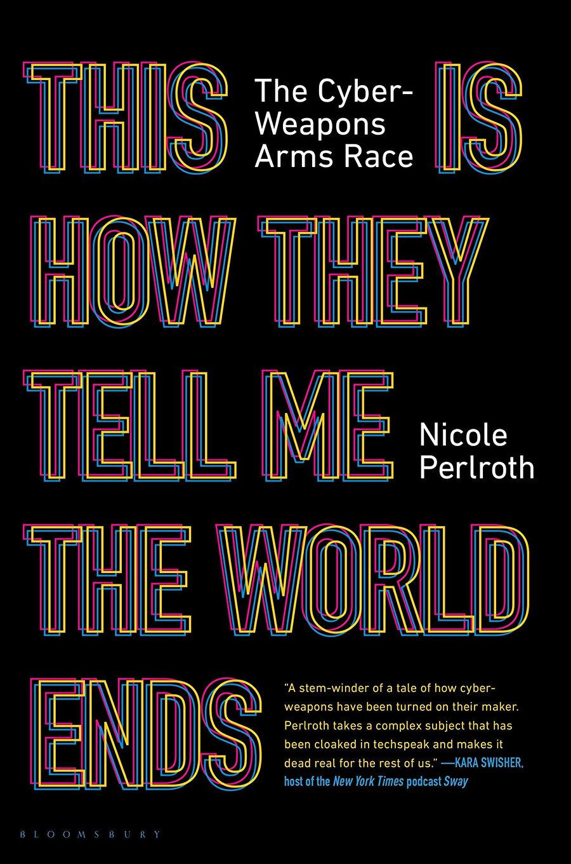 """Nicole Perlroth'ın kaleme aldığı """"Bana dünyanın nasıl sona erdiğini anlattılar"""" kitabı."""