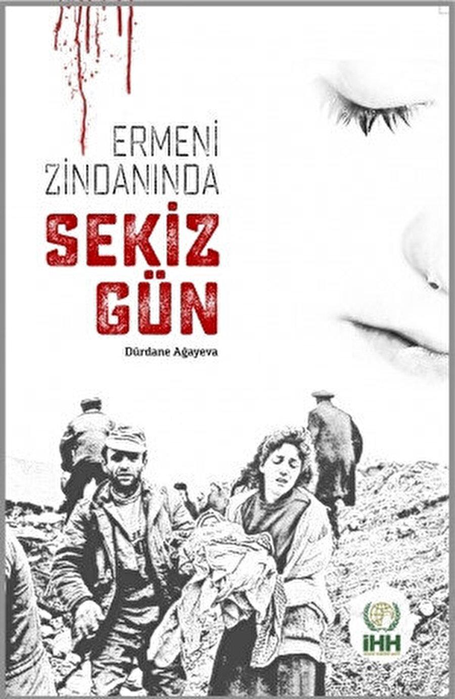 """Ağayeva, Hocali Katliamı'nın dünyaya duyurulması için """"Ermeni zindanında 8 gün"""" kitabını yazdı."""