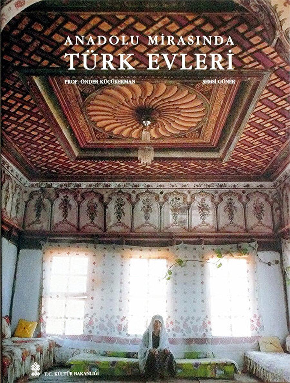 Anadolu Mirasında Türk Evleri