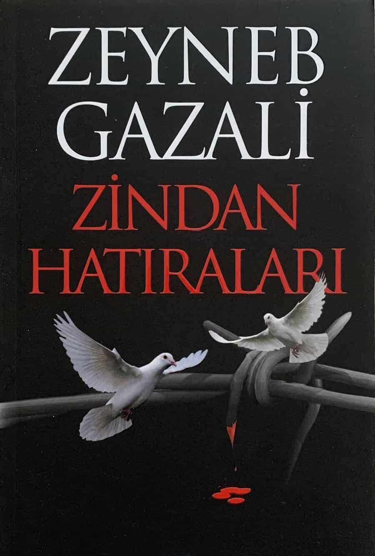 Zeynep Gazâlî'nin zindan yıllarında yaşadıklarını yazdığı kitabı: Zindan Hatıraları.