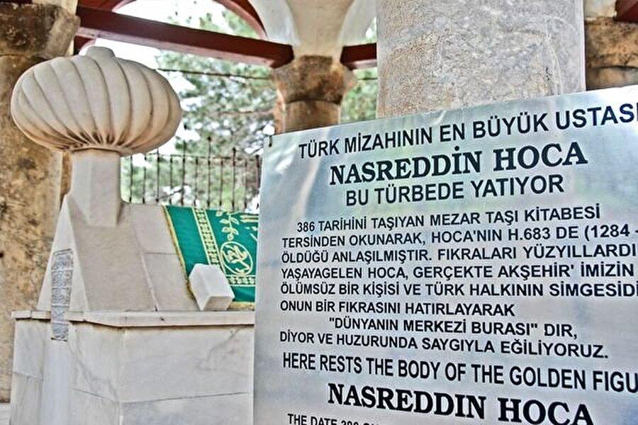 Hoca türbesi Konya'nın Akşehir ilçesinde bulunan Nasreddin Hoca türbesi, halk arasında oldukça manevi bir değere sahiptir. Düğünlerden önce türbe ziyaret edilir; yeni doğan çocukların göbek bağı türbeye gömülür.