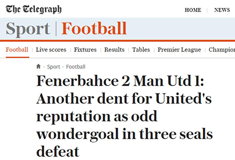 The Telegraph                                      The Telegraph gazetesi, Fenerbahçe'nin iki muhteşem golle Manchester United'ı mağlup ettiğini belirtirken, İngiliz ekibin itibarında yine bir çöküş yaşandığını vurguladı.