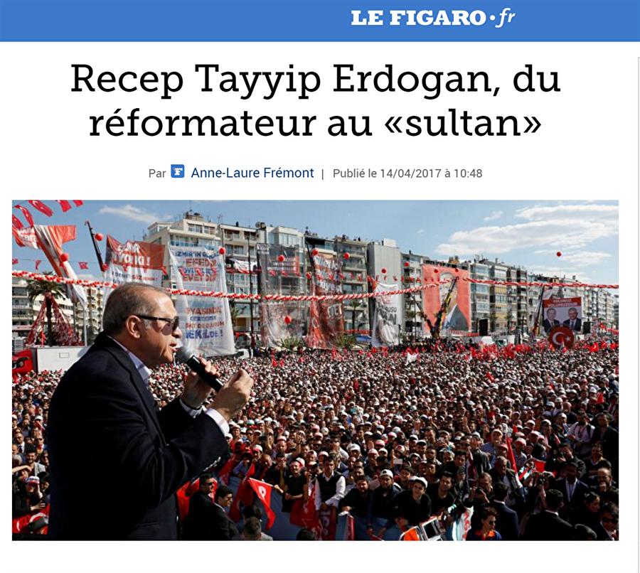 Fransa- Le Figaro: Reformculuktan Sultanlı'ğa geçiş                                                                           Fransız Le Figaro gazetesi Cumhurbaşkanı Recep Tayyip Erdoğan'ı referandumda evet çıkması durumunda 'Sultan' olarak nitelendirdi.