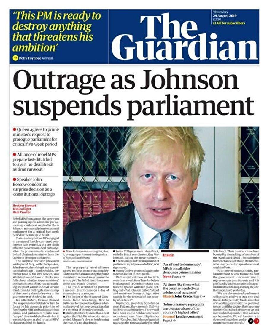 """The Guardian                                      Brexit karşıtı tutumuyla bilinen Guardian gazetesi 'Johnson'ın parlamentoyu askıya almasına isyan' manşetiyle bayilerdeki yerini aldı. Gazetenin başyazısında """"Boris Johnson İngiltere'yi bir anayasal krize sürüklüyor"""" deniyor:   """"Boris Johnson hayatı boyunca birçok dürüstlükten uzak metin kaleme aldı. Ancak dün milletvekillerine gönderilen ve neden parlamentonun askıya alındığını izah eden mektup, kadar ağır sonuçları olan başka samimiyetsiz yazılarını bulmak kolay değil. Johnson yeni yasama yılı için iddialı bir program hazırladığını, bunun için de parlamentonun planlanandan biraz daha geç açılması gerektiğini söylüyordu."""""""