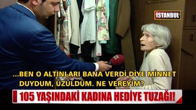 105 yaşındaki Saime Nineyi dolandırdılar!