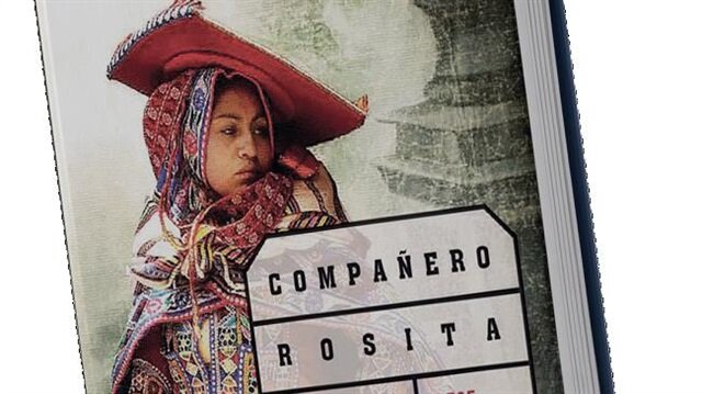 Neşe Kutlutaş: Compañero Rosita     Perulu komünist bir    gerillanın gerçek hikayesi