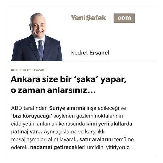 Ankara size bir 'şaka' yapar, o zaman anlarsınız…