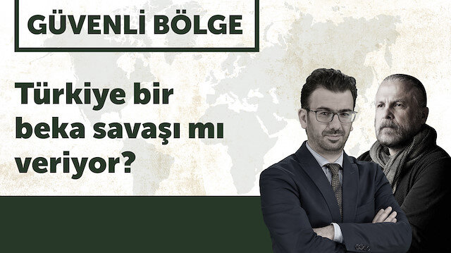 Güvenli Bölge: Türkiye bir beka savaşı mı veriyor?