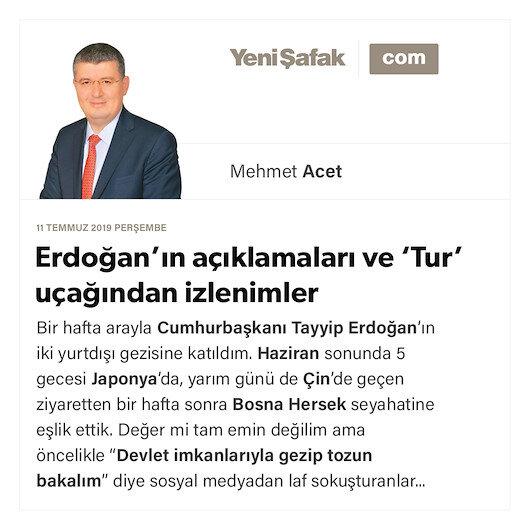Erdoğan'ın açıklamaları ve 'Tur' uçağından izlenimler