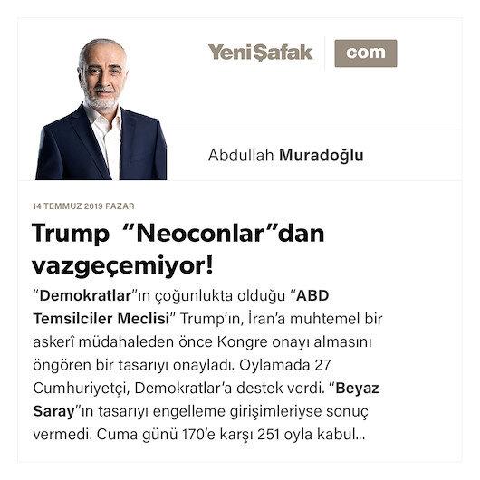 """Trump """"Neoconlar""""dan vazgeçemiyor!"""