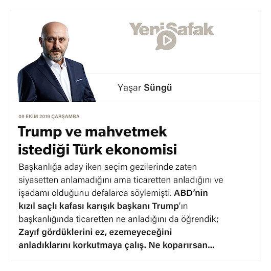 Trump ve mahvetmek istediği Türk ekonomisi