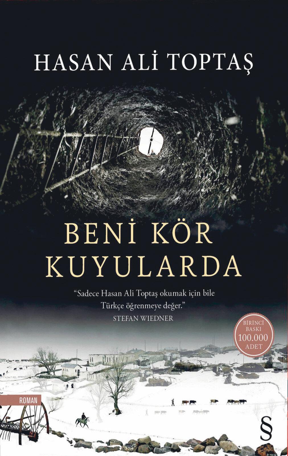 Beni Kör Kuyularda / Hasan Ali Toptaş / Everest Yayınları / Ekim 2019 / 238 sayfa