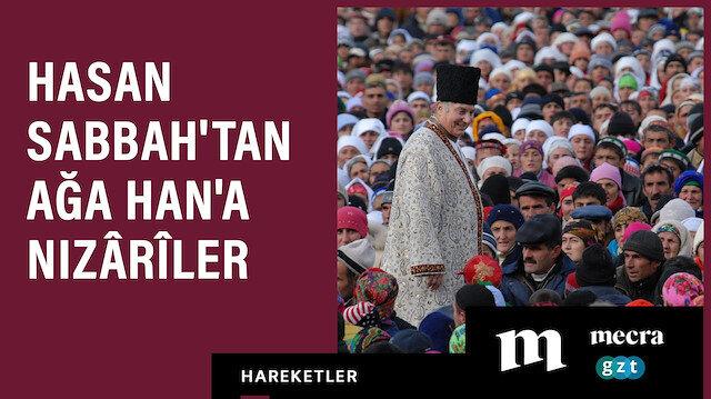 Hasan Sabbah'tan Ağa Han'a Nizârîler