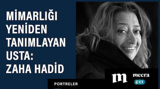 Mimarlığı yeniden tanımlayan usta: Zaha Hadid