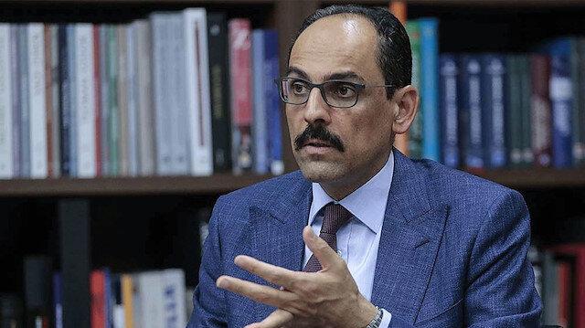 Cumhurbaşkanlığı Sözcüsü Kalın: Yeni bir göç anlaşması Türkiye-AB ilişkilerine ruh katar