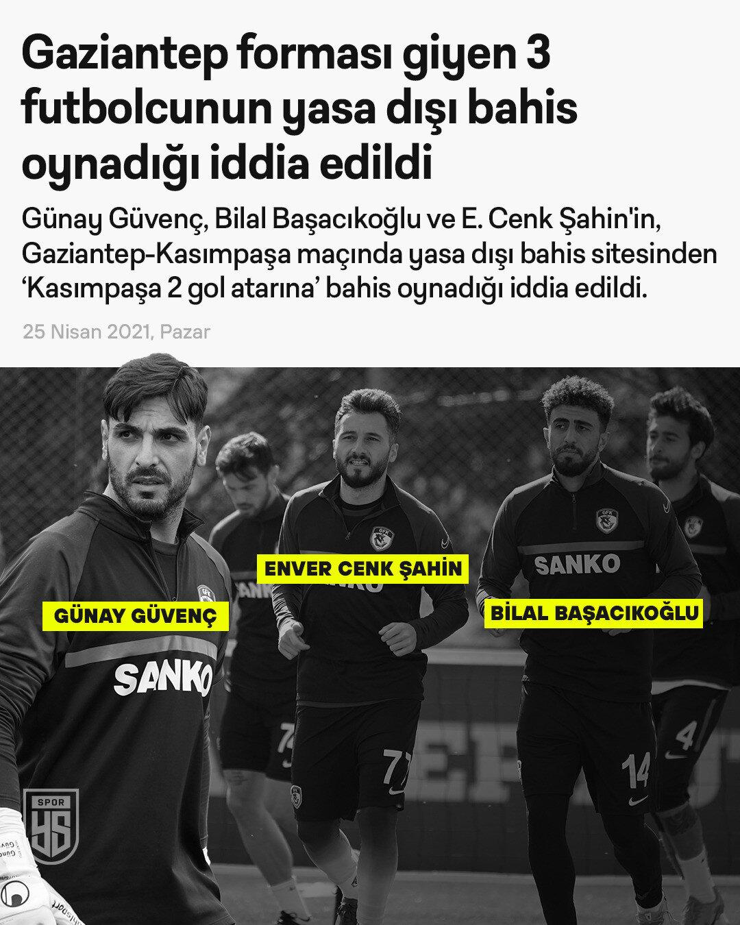 18 Nisan Pazar günü oynanan ve 2-2'lik eşitlikle biten Gaziantep FK-Kasımpaşa maçında; Gaziantep forması giyen 3 futbolcunun 'Kasımpaşa 2 gol atarına' yasa dışı bahis sitelerinden bahis oynadığı iddia edildi.