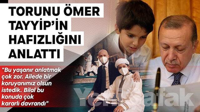 Cumhurbaşkanı Erdoğan torunu Ömer Tayyip'in hafızlığını anlattı