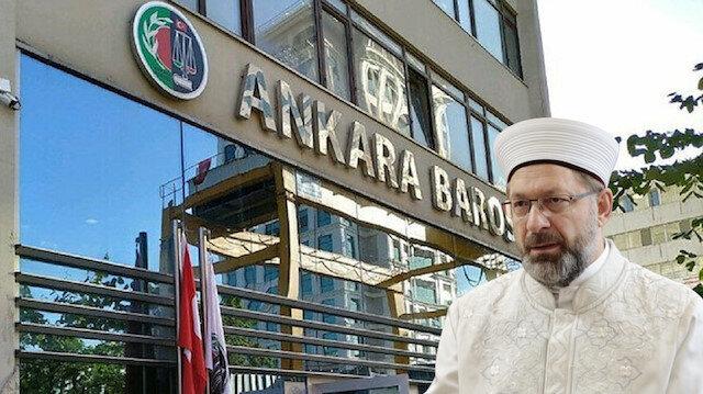 Diyanet İşleri Başkanı Erbaş'ı hedef gösteren Ankara Barosu hakkında iddianame hazırlandı