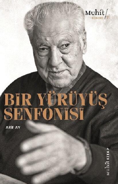 Bir Yürüyüş Senfonisi, Arif Ay, Muhit Kitap, Mayıs 2021, 196 sayfa