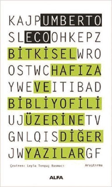 Bitkisel Hafıza ve Bibliyofili Üzerine Diğer Yazılar, Umberto Eco, Çev.: Leyla Tonguç Basmacı, Alfa Yayınları, 2021, 287 sayfa