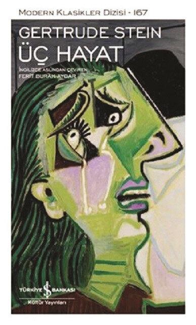 Üç Hayat, Gertrude Stein, Çev. Ferit Burak Aydar, Türkiye İş Bankası Yayınları 2021, 254 sayfa