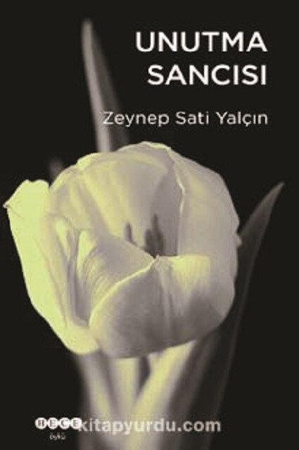 Unutma Sancısı, Zeynep Sati Yalçın, Hece Yayınları 2020, 160 sayfa