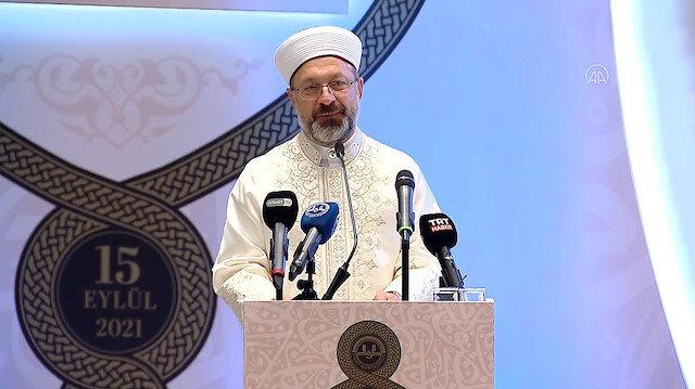 Diyanet İşleri Başkanı Erbaş: Kuran-ı Kerim'in nihai gayesi insanın dünya ve ahiret huzurunu temin etmektir
