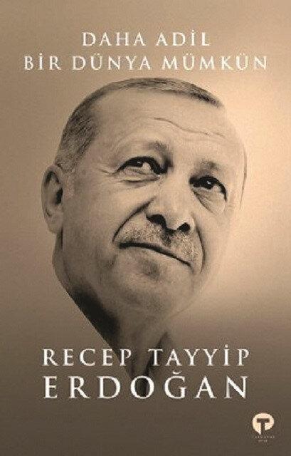 Daha Adil Bir Dünya Mümkün, Recep Tayyip Erdoğan, Turkuvaz Kitap 2021, 216 sayfa