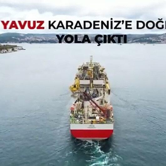 İstanbul Boğazından geçen Yavuz sondaj gemisi Karadeniz'e doğru yola çıktı