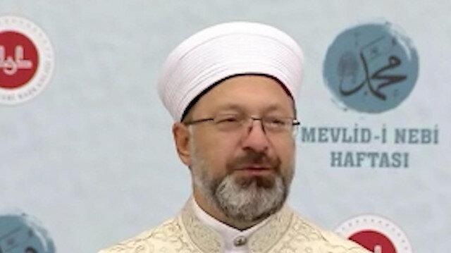 Diyanet İşleri Başkanı Erbaş: Milletimizin her bir ferdinin yüreğindeki peygamber sevgisini daha da pekiştirmeliyiz