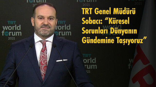 TRT Genel Müdürü Sobacı: Küresel sorunları dünyanın gündemine taşıyoruz